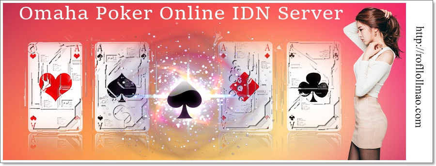 Omaha Poker Online IDN Server