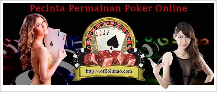 Pecinta Permainan Poker Online