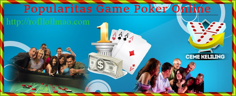 Popularitas Game Poker Online